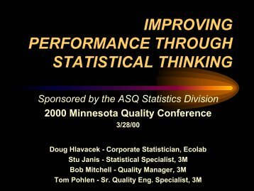 IMPROVING PERFORMANCE THROUGH STATISTICAL THINKING