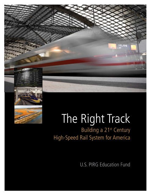 The Right Track: Building a 21st Century High ... - Student PIRGs