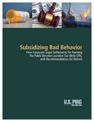 Subsidizing Bad Behavior - US PIRG