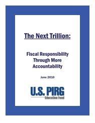 The Next Trillion: Fiscal Responsibility Through More ... - US PIRG