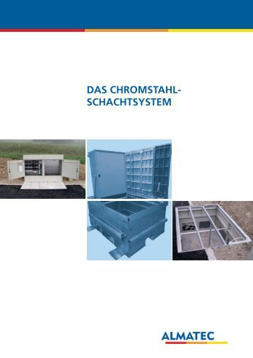 DAS CHROMSTAHL- SCHACHTSYSTEM - Almatec