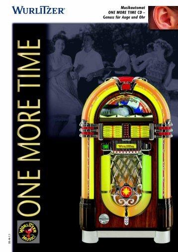 Musikautomat ONE MORE TIME CD – Genuss für Auge ... - Wurlitzer