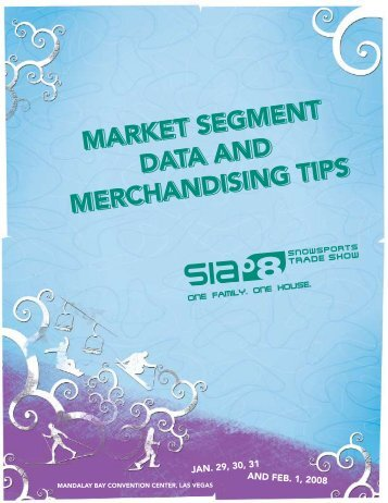 MARKET SEGMENT DATA AND MERCHANDISING TIPS - SIA