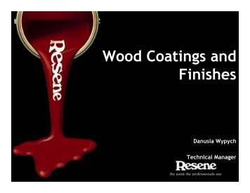 Resene: Wood Coatings and Finishes - Timber Design Society