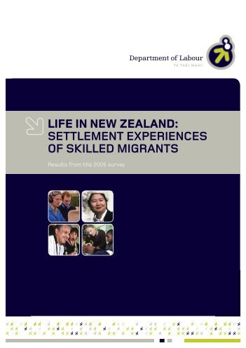 Life In New Zealand: Settlement Experiences of Skilled Migrants [pdf ...