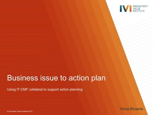 Business issue to action plan - IVI Innovation Value Institute