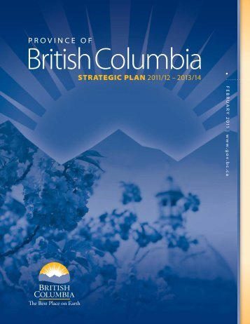 Province of British Columbia Strategic Plan 2011/12 - 2013 ... - Budget