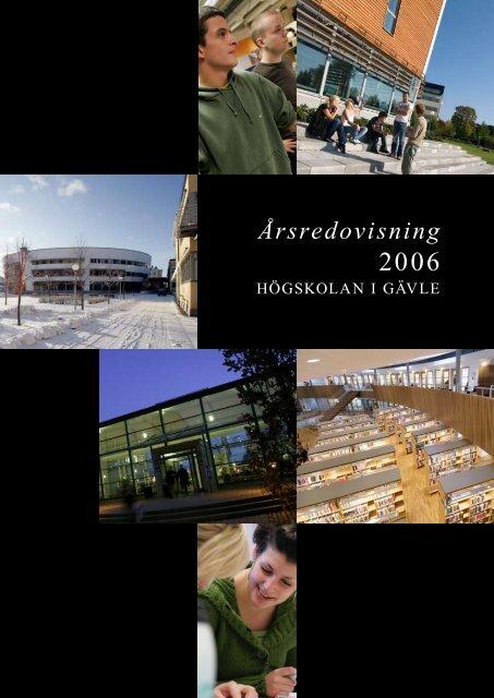 Årsredovisning 2006.pdf - Högskolan i Gävle