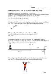 Ordinarie tentamen i fysik för basåret period 1, 2004-11-08