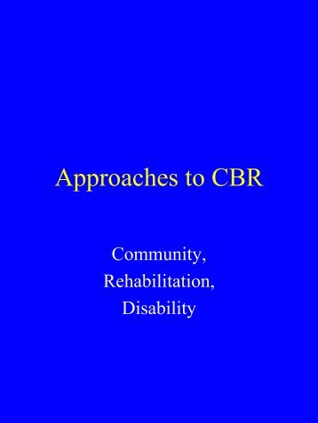 Approaches to Community Based Rehabilitation Presentation