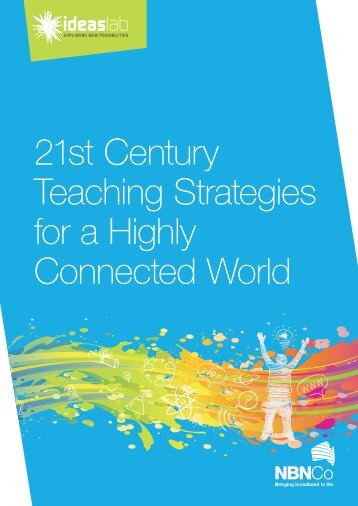 21st Century Teaching Strategies for a Highly Connected - NBN Co