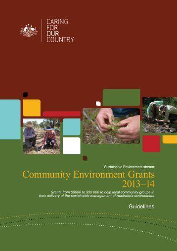 Community Environment Grants 2013-14 guidelines (PDF - 1 MB)