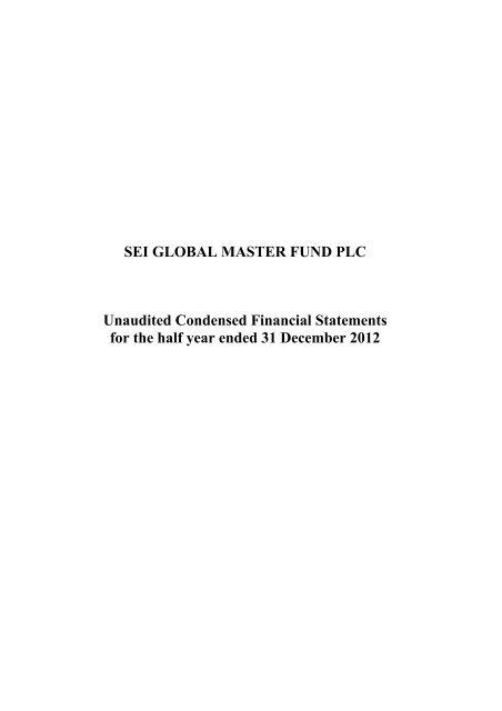 Sei Global Master Fund Plc Unaudited Condensed Financial
