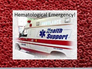 Hematological Emergency!