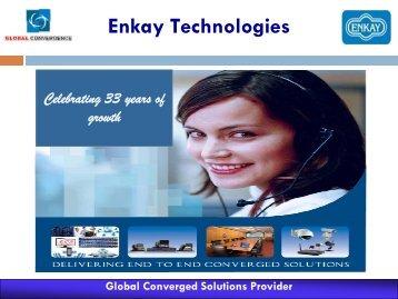 View the presentation - Enkay Technologies (India)