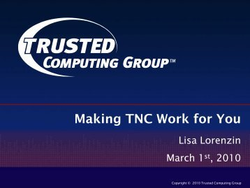 Making TNC Work for You - Trusted Computing Group