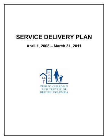 SERVICE DELIVERY PLAN - Public Guardian and Trustee of British ...