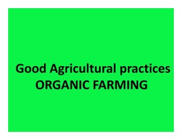 Good Agricultural practices ORGANIC FARMING - Efresh India