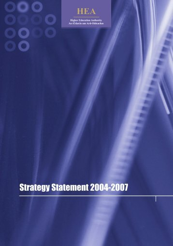HEA Strategy Statement 2004 - 2007 - Higher Education Authority