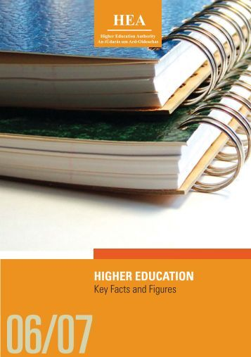 Key Facts and Figures 0607 - Higher Education Authority