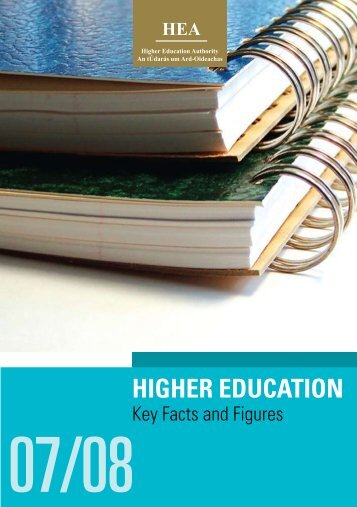 Key Facts & Figures 2007-08 - Higher Education Authority