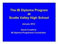 IB Program Presentation - Scotts Valley Unified Schools