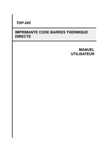tdp-245 manuel utilisateur imprimante code barres thermique ... - TSC