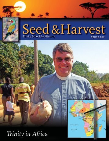 Seed and Harvest Spring 2011.pdf - Trinity School for Ministry