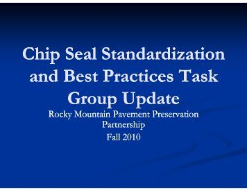 Chip Seal Standardization and Best Practices Task Group ... - TSP2
