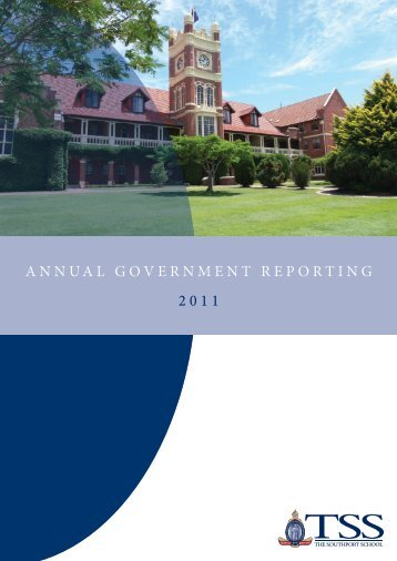 ANNUAL GOVERNMENT REPORTING 2011 - The Southport School