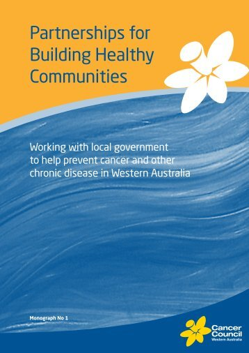 Partnerships for Building Healthy Communities - Cancer Council ...