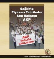 Sağlıkta Piyasacı Tahribatın Son Halkası: AKP - Türk Tabipleri Birliği