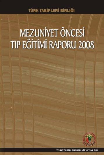 TTB Mezuniyet Öncesi Tıp Eğitimi Raporu 2008 - Türk Tabipleri Birliği