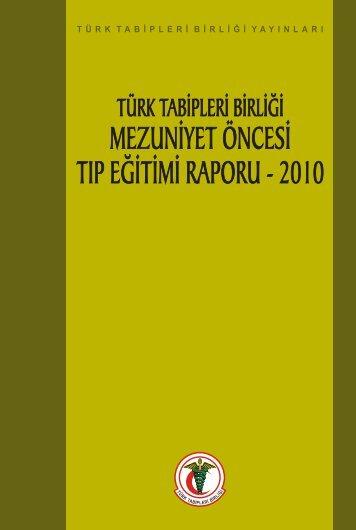 Türk Tabipleri Birliği Mezuniyet Öncesi Tıp Eğitimi Raporu - 2010