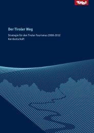 Der Tiroler Weg 2008-2012 - TTR Tirol Tourism Research - Tirol