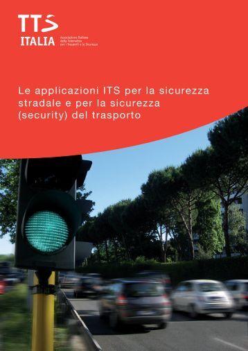 Le applicazioni ITS per la sicurezza stradale e per la ... - TTS Italia