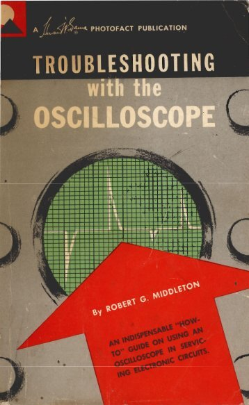 Troubleshooting with the Oscilloscope - tubebooks.org