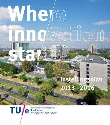 Instellingsplan 2013 - 2016 - Technische Universiteit Eindhoven