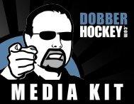 Click here for our media kit! - DobberHockey