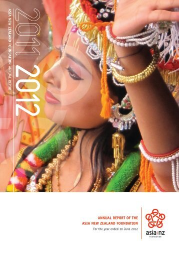ANNUAL REPORT OF THE AsiA NEw zEALANd FOUNdATiON AsiA ...