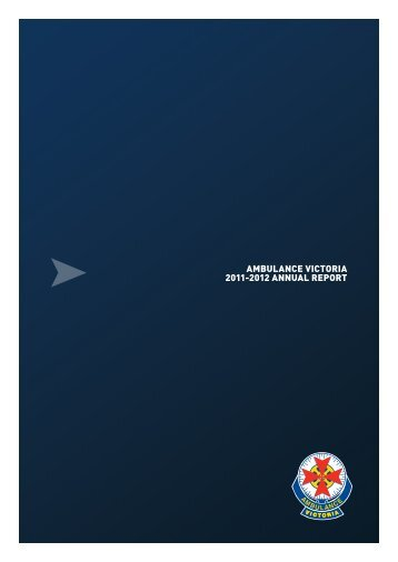 AMBULANCE VICTORIA 2011-2012 ANNUAL REPORT