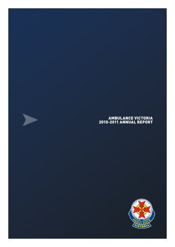 AMBULANCE VICTORIA 2010-2011 ANNUAL REPORT