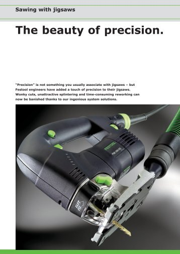 The beauty of precision. - Festool Power Tools