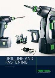 DRILLING AND FASTENING - Festool Power Tools