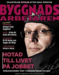 HOTAD TILL LIVET PÅ JOBBET - Byggnadsarbetaren
