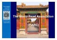 The World Road Association (PIARC) - Association mondiale de la ...