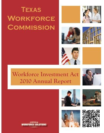 Workforce Investment Act 2010 Annual Report - Texas Workforce ...