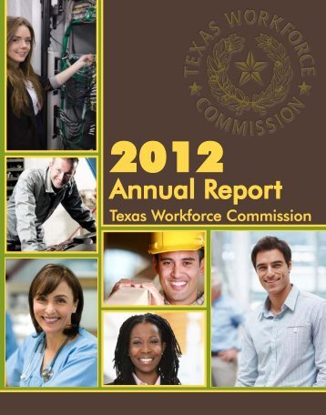 2012 Agency Annual Report - Texas Workforce Commission