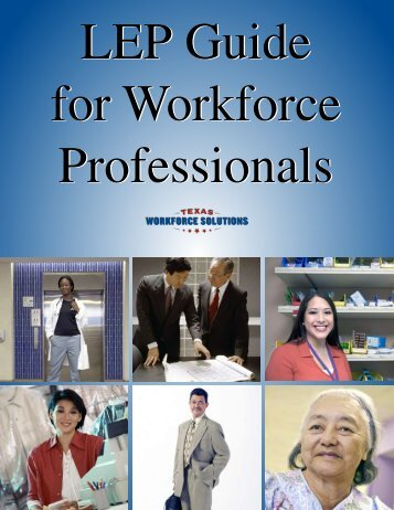 LEP Guide for Workforce Professionals - Texas Workforce Commission