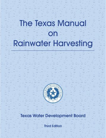 The Texas Manual on Rainwater Harvesting - Texas Water ...
